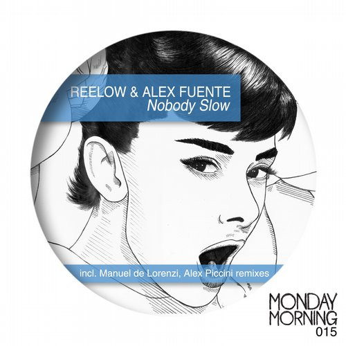 Reelow, Alex Fuente - Nobody Slow [MMR0015]