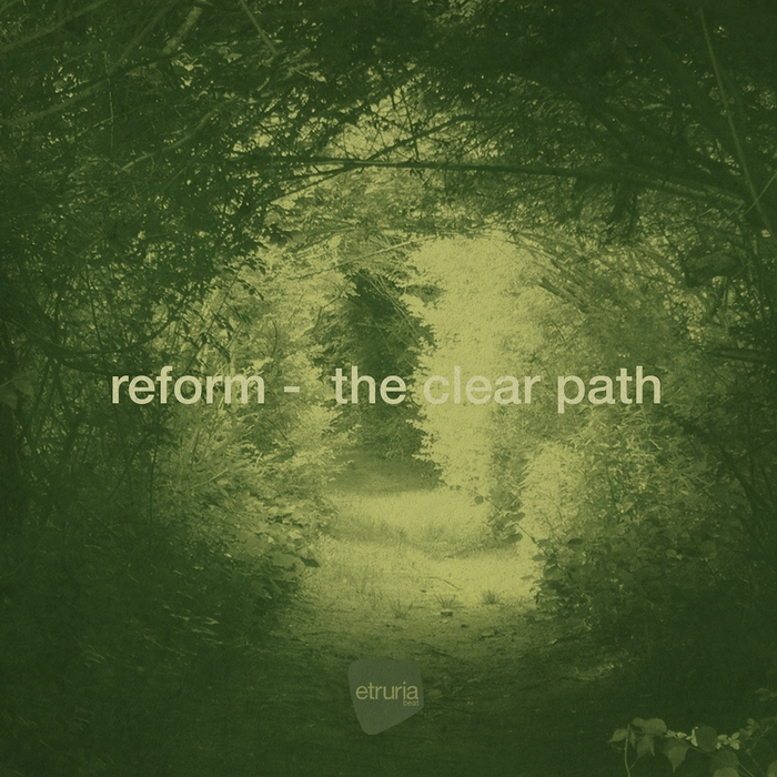 Reform (IT) – The Clear Path [ETB025]