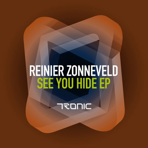 Reinier Zonneveld – See You Hide [TR199]