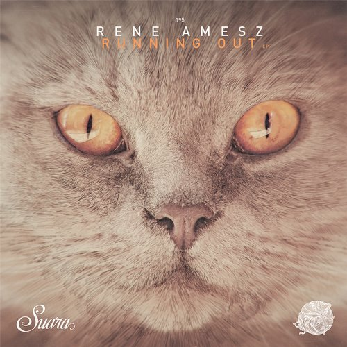 Rene Amesz - Running Out EP [SUARA195]