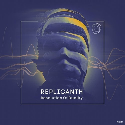Replicanth - Resolution Of Duality [AR149]