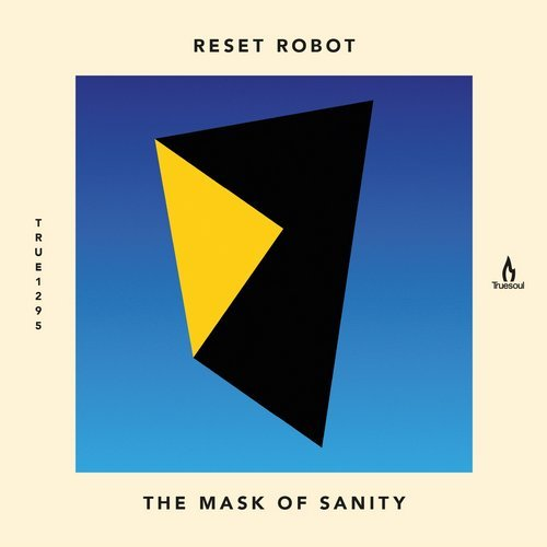 Reset Robot - The Mask of Sanity [TRUE1295]