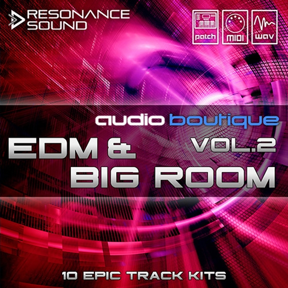 Resonance Sound Audio Boutique EDM and Big Room Vol.2 MULTiFORMAT
