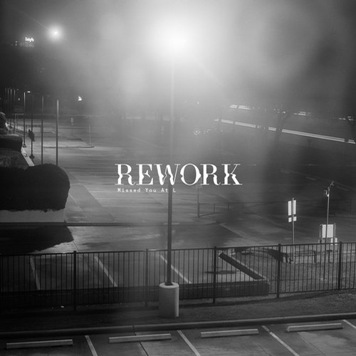 Rework - Missed You at L - EP [IT034]