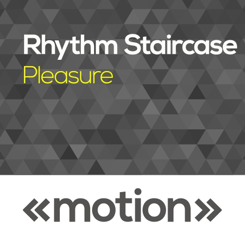 Rhythm Staircase - Pleasure [MOT075]
