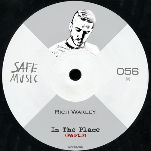 Rich Wakley – In The Place, Pt. 2 The Remixes [SAFE056]