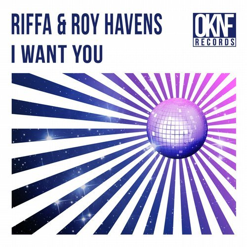 Riffa, Roy Havens – I Want You [OKNF013]