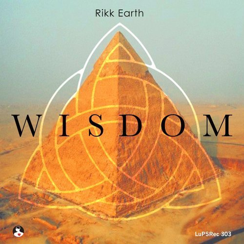 Rikk Earth - Wisdom [LUPSREC303]