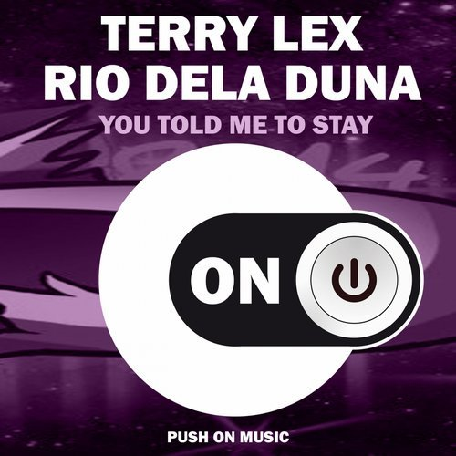 Rio Dela Duna, Terry Lex - You Told Me To Stay [361497 3202209]