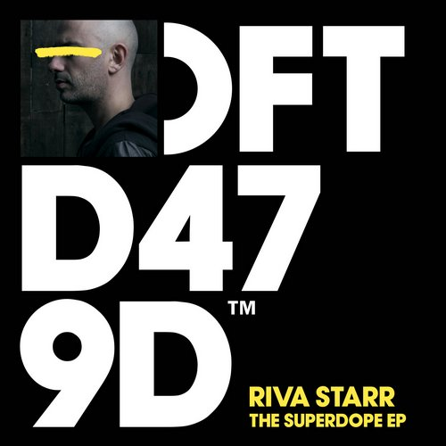 Riva Starr – The Superdope EP [DFTD479D]
