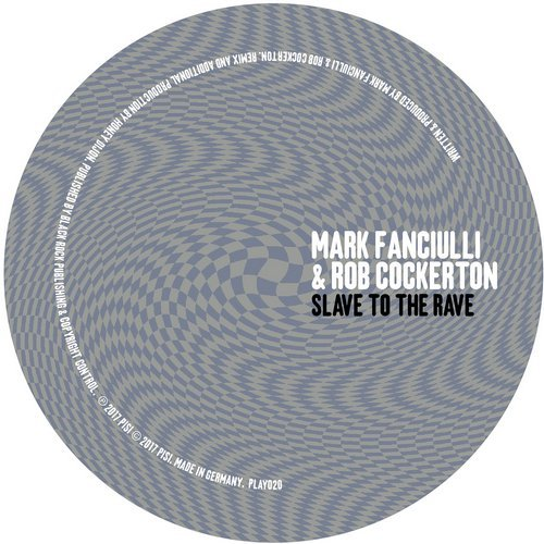 Rob Cockerton & Mark Fanciulli – Slave To The Rave [PLAY020]