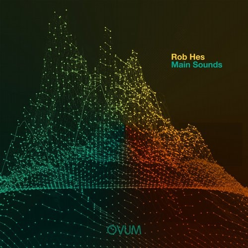 Rob Hes – Main Sounds [OVM267]