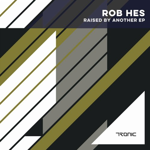 Rob Hes - Raised By Another EP [TR185]