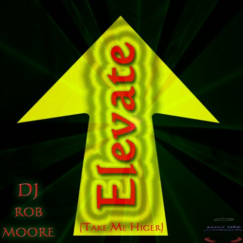 Rob Moore - Elevate (Lift Me Higher) [BLV2014835]