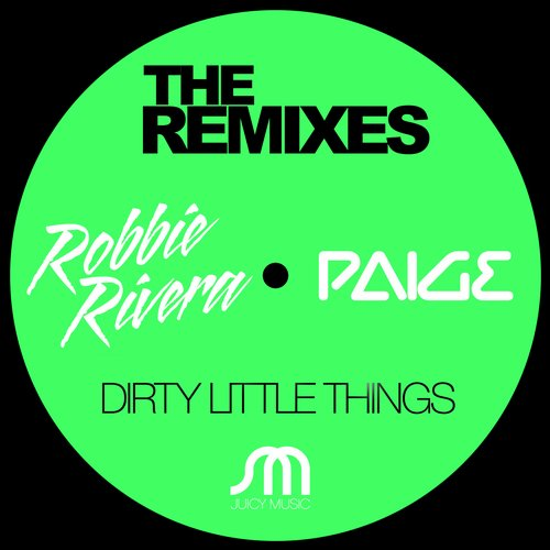 Robbie Rivera Feat. Paige - Dirty Little Things Remixes [JMD333]