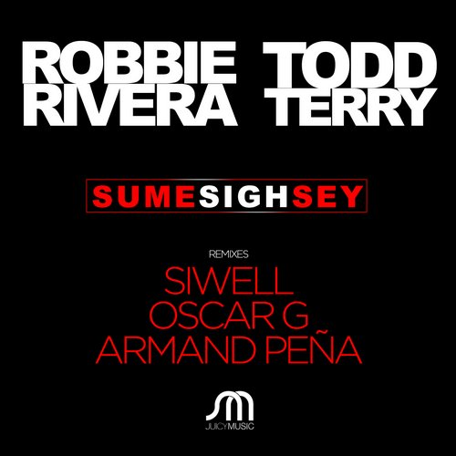 Robbie Rivera, Todd Terry - Sume Sigh Sey - Remixes [JMD 366]