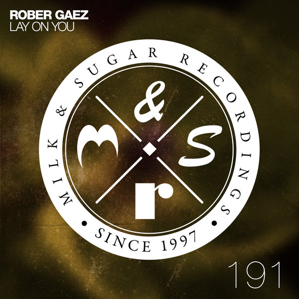 Rober Gaez - Lay On You (incl. Mark Lower Remix) [MSR 173]