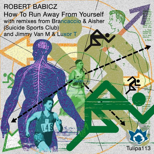 Robert Babicz - How To Run Away From Yourself [TULIPA113]