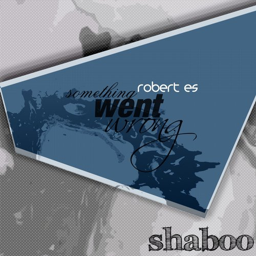 Robert Es - Something Went Wrong EP [SH004]