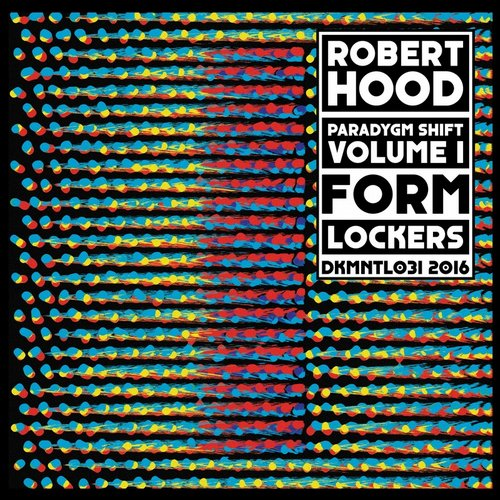 Robert Hood – Paradygm Shift – Volume 1 [DKMNTL031]