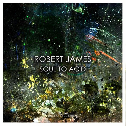 Robert James – Soul to Acid [UGA035]