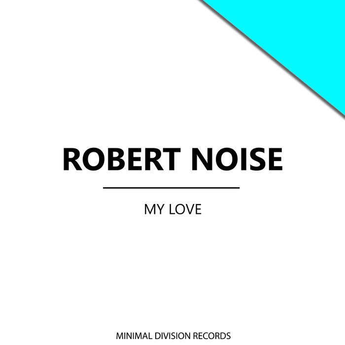 Robert Noise - My Love [PQMIN 077]