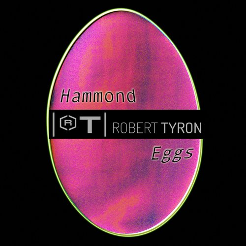 Robert Tyron - Hammond Eggs [10096483]