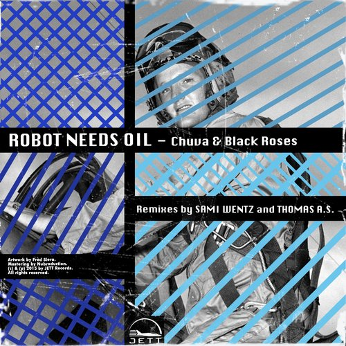 Robot Needs Oil - Chuva & Black Roses [JETTDGT027]