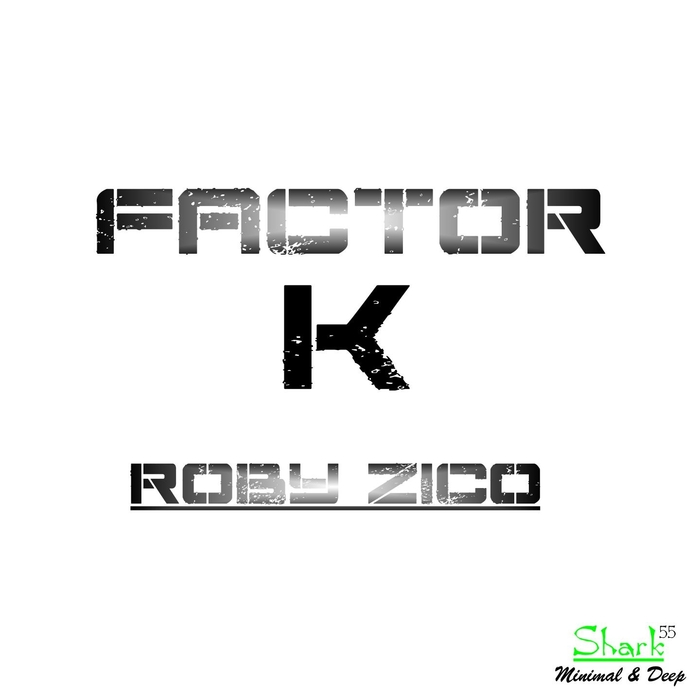 Roby Zico - Factor K [SHARK5520153022]