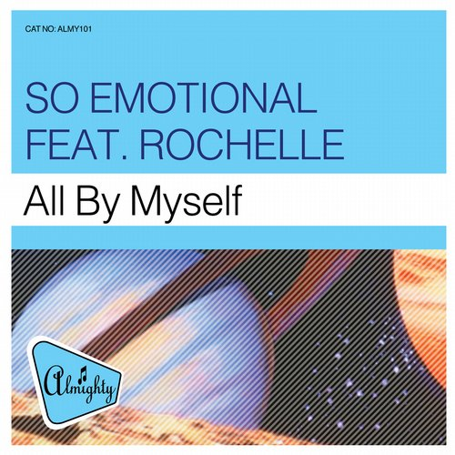 Rochelle, So Emotional - Almighty Presents: All By Myself [889845470731]