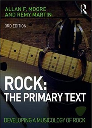 Rock The Primary Text Developing a Musicology of Rock Third Edition