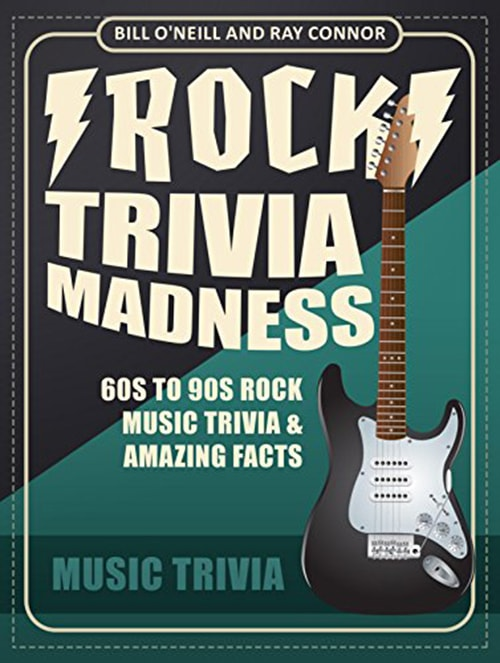 Rock Trivia Madness: 60s to 90s Rock Music Trivia and Amazing Facts