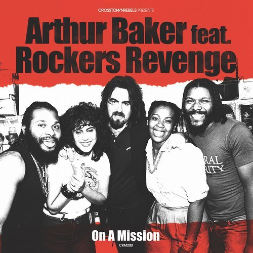 Rockers Revenge, Arthur Baker - On A Mission [CRM200]