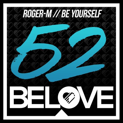 Roger-M – Be Yourself [BLR52]