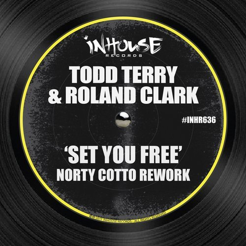 Roland Clark, Todd Terry - Set You Free (Norty Cotto Rework) [INHR636]