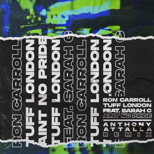 Ron Carroll, Tuff London, Sarah C - Ain't No Pride - Anthony Attalla Remix [UL01294]