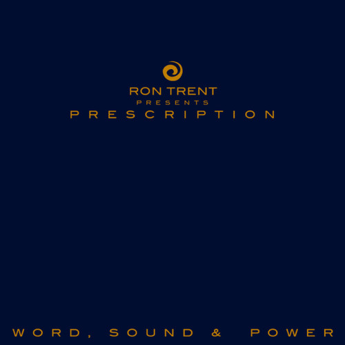 Ron Trent presents Prescription: Word, Sound & Power 2017 Rush Hour RHRSS020