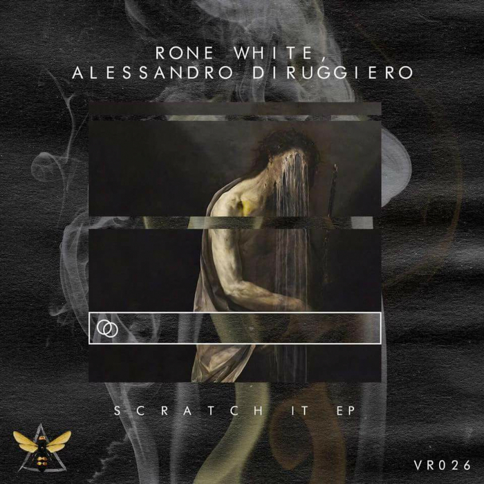 Rone White, Alessandro Di Ruggiero - Scratch It Ep [VR026]