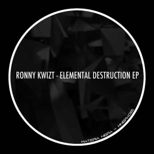 Ronny Kwizt - Elemental Destruction EP [MNIGRA021]