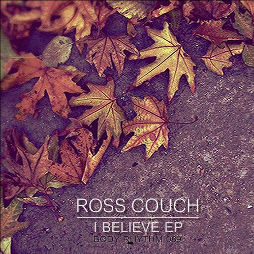 Ross Couch - I Believe EP [BRR089]