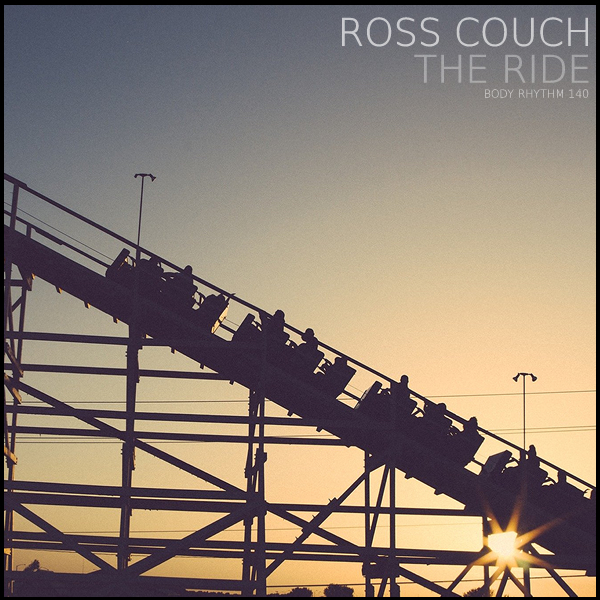 Ross Couch - The Ride [BRR140]