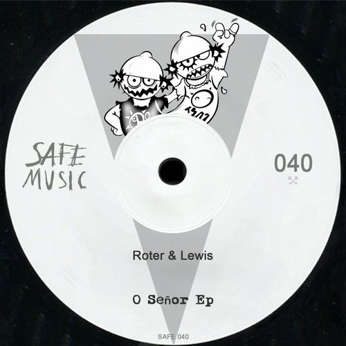 Roter & Lewis, The Deepshakerz – O Senor EP [SAFE040]