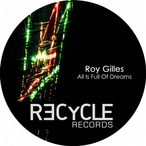 Roy Gilles - All Is Full Of Dreams [REC136]