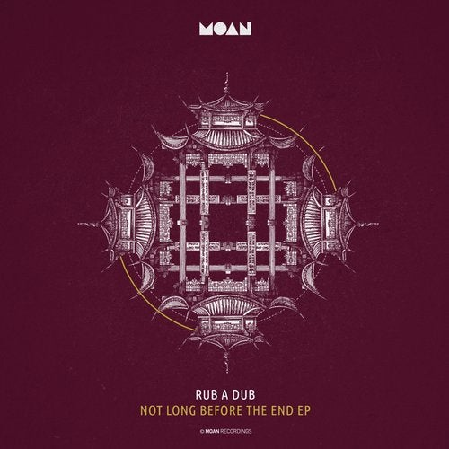 Rub A Dub – Not Long Before The End EP [MOAN120]