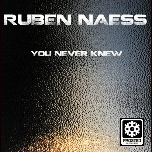Ruben Naess - You Never Knew [FROSTED062]