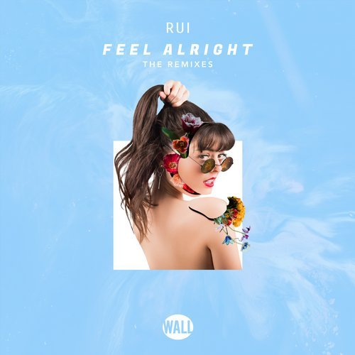 Rui - Feel Alright (The Remixes) [WALL184]