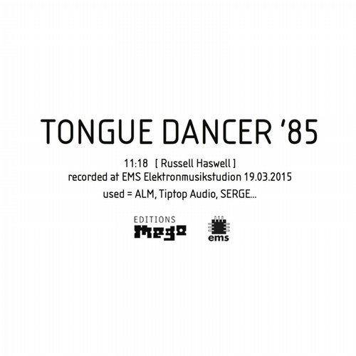 Russell Haswell - Tongue Dancer '85 [EMEGO213]