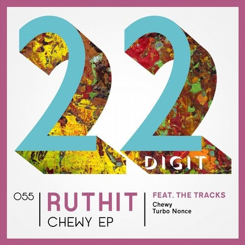 Ruthit – Chewy EP [22DIGIT055]