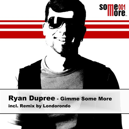 Ryan Dupree - Gimme Some More [100923 28]