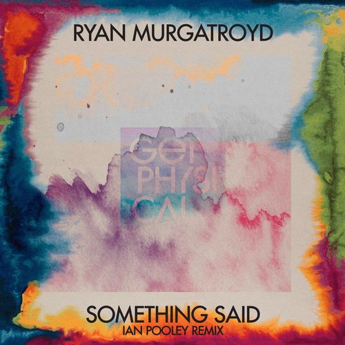 Ryan Murgatroyd - Something Said (Ian Pooley Remixes) [GPM419]